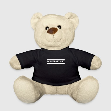 Ik Weet Het Niet Dutch Teacher - I Don't Know - Teddy Bear
