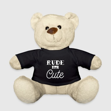 Rude but cute - Teddy Bear