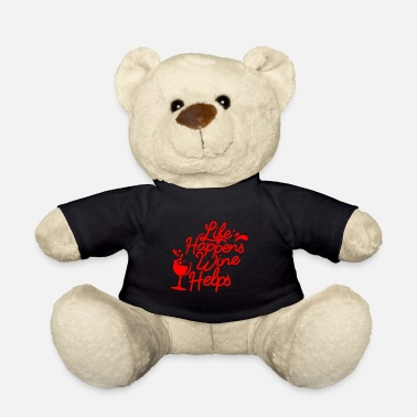 Red Wine Life happens Wine helps - red - Teddy Bear