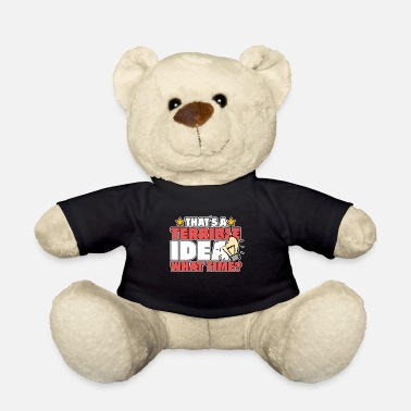 Terrible TERRIBLE IDEA - Teddy Bear