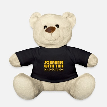 Scrabble Scrabble With This YKOFCUU - Funny Scrabble - Teddy Bear