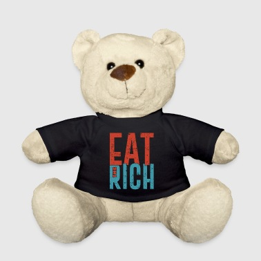 Eat the rich funny communism saying gift - Teddy Bear