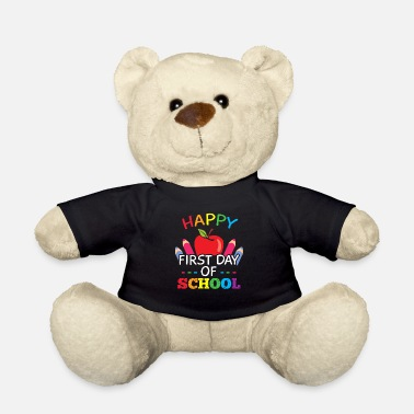Day Happy First Day of School - Teddy Bear