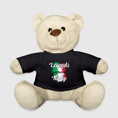 Legends are born in Italy - Teddy Bear