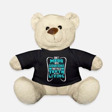 Dental Funny Dentist Orthodontist Pull Teeth Dental Hygienist - Teddy Bear