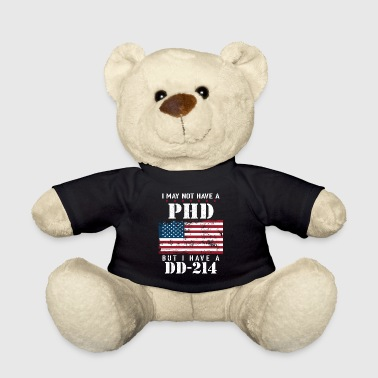 Phd I May Not Have A PhD But Have DD214 For Veterans - Teddy Bear