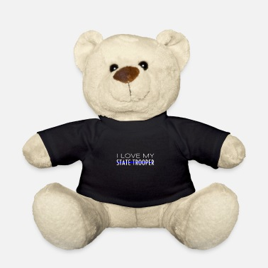 Police I Love My State Trooper Girlfriend Wife Funny Gift - Teddy Bear