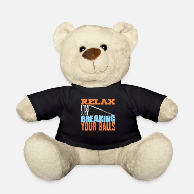 Relax I Just Breek je ballen - Teddybeer
