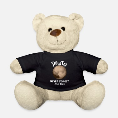 Planet 9 Pluto Never Forget Astronomy Planet 9 Gift - Teddy Bear