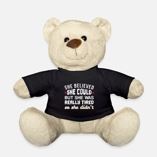 Lazy Teddy Bear Toys - She Believed She Could But She Was Too Tired - Teddy Bear black