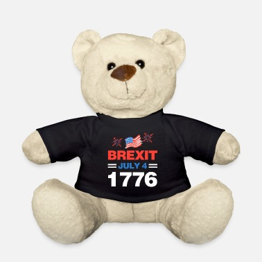 July 4 Brexit July 4 1776 - Teddy Bear