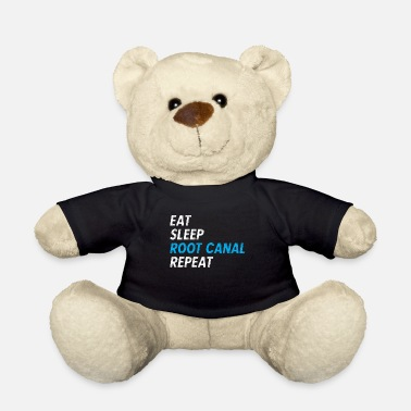 Canal Eat Sleep Root Canal Repeat - Dentist Gift - Teddy Bear
