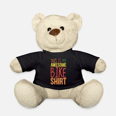 Cycling This is my awesome bike shirt - Teddy Bear