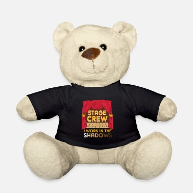 Charade Stage Crew I Work In The Shadows Funny Gift - Teddy Bear