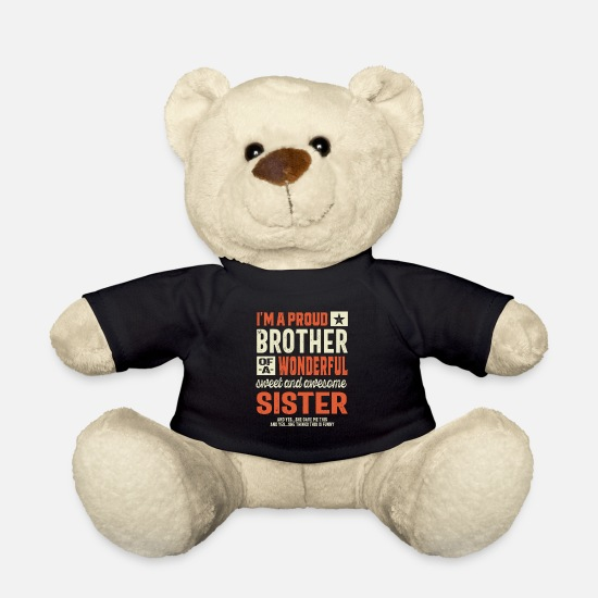 Father's Day Teddy Bear Toys - I Am A Proud Brother of A Freaking Awesome Sister - Teddy Bear black