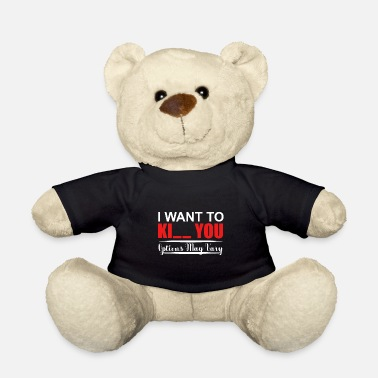 Pun Fan Kiss or Kill Pun Fan or Lover Gift - Teddy Bear
