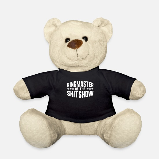 Ring Teddy Bear Toys - Ringmaster of the shit show funny sarcastic - Teddy Bear black