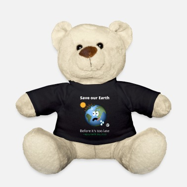 Enviromental Save our Earth - Teddy Bear