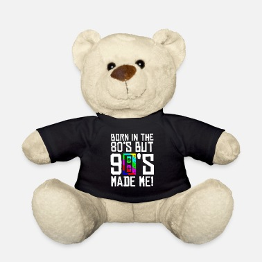 Cassette Born In The 80s But 90s Made Me T-Shirt I Love 80s - Teddy Bear