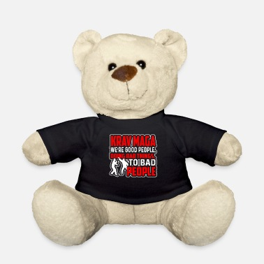 Krav Maga Krav Maga We're Good People Doing Bad Things - Teddy Bear