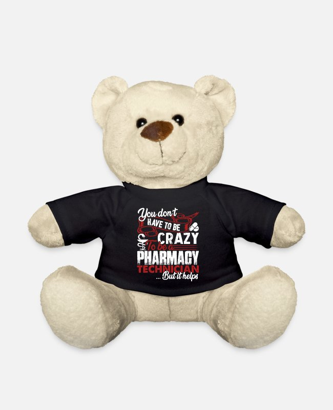 Funny Pharmacy Technician Teddy Bear Toys - Pharmacy Technician Crazy Pharmacy Technician - Teddy Bear black