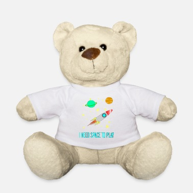 I Need Space To Play, Funny, For Kids, Gift idea, - Teddy Bear