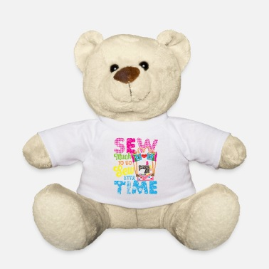 Sew much to do sew little time - Teddy Bear