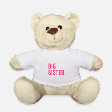 Big Big sister - Teddy Bear