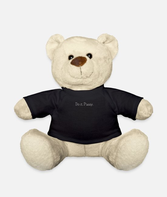 Quote Teddy Bear Toys - Do it, pussy. - Teddy Bear black