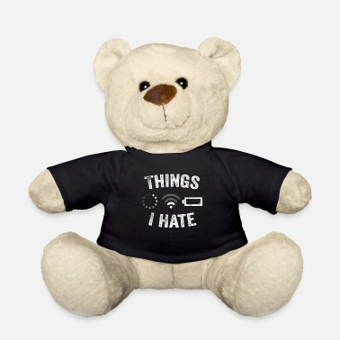 Video Buffer Things I Hate Funny Video Gamer Gift Programmer - Teddy Bear
