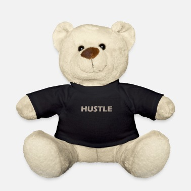 Hustle Hustle - Teddy Bear