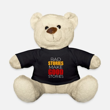 Story Bad stories Good stories - Teddy Bear