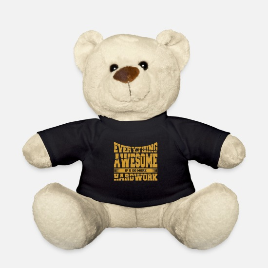 Ziel Teddy Bear Toys - Awesome hardwork - Teddy Bear black