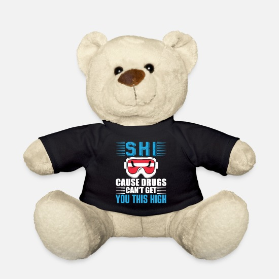 Gift Idea Teddy Bear Toys - Ski cause drugs can not get you this high - Teddy Bear black