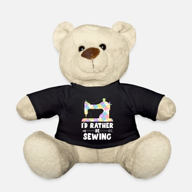 Sewing Machine I'd Rather Be Sewing Machine Shirt For Women - Teddy Bear