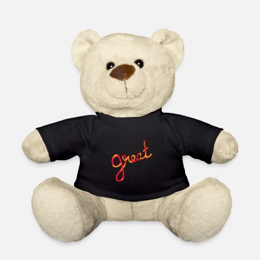 Great Great! - Teddy Bear