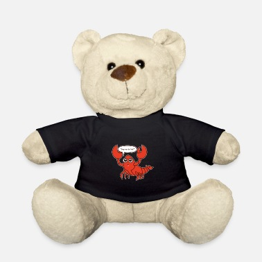 Lobster Lobster No to Pot Humor Cancer Crab Gift - Teddy Bear