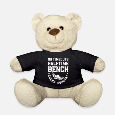 Halftime No Timeouts, Halftime, Bench - Cross Country - Teddy Bear