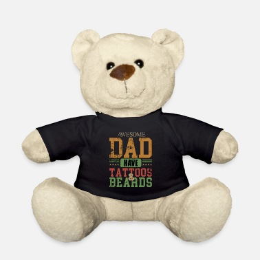 Awesome Awesome Dad Have Tattoos and Beards - Teddy Bear