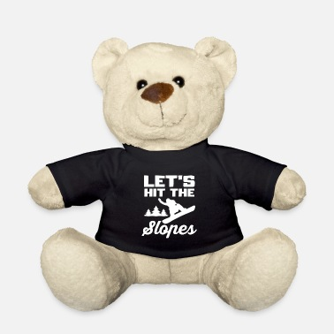 Slope Let's Hit The Slopes Funny Snowboarder Quotes Fan - Teddy Bear