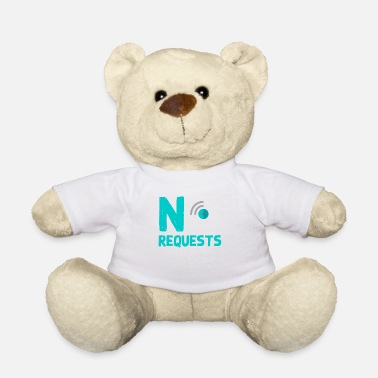 Request No requests - Teddy Bear