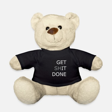 Get it done Spruch Geschenk Idee Message - Teddybär