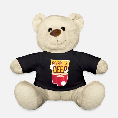 Dirty Sayings Beer Pong Dirty Joke Funny saying Party - Teddy Bear