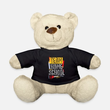 First Day Of School Team Homeschool Quarantine Teacher - Teddy Bear