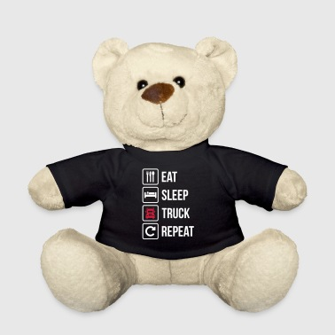 Eat Sleep Truck Repeat - Teddy Bear