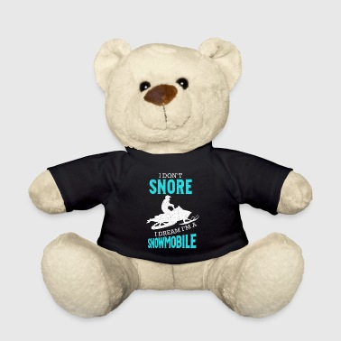 Snoring Shirt - Snoring Snore Snowmobile Dream - Teddy Bear