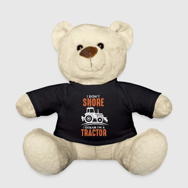 Snoring Shirt - Snoring Snore Tractor Bauer yard - Teddy Bear