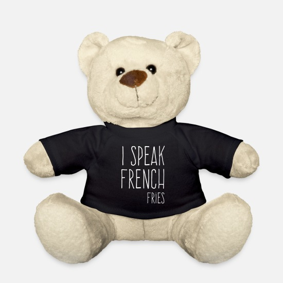 French Fries Teddy Bear Toys - Speak French Fries Funny Quote - Teddy Bear black