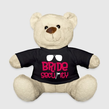 Bride Security Bride security - Teddy Bear
