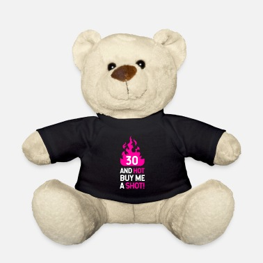 Happy Birthday 30 Hot Buy Me A Shot Birthday Gift Idea - Teddy Bear